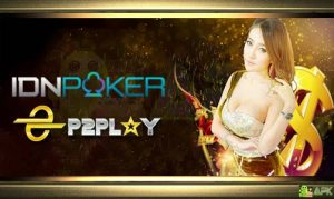 Agen Poker Indonesia » IDN Poker » P2Play